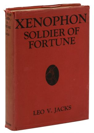 Xenophon: Soldier of Fortune. Leo V. Jacks