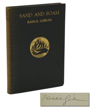 Sand and Foam. Kahlil Gibran
