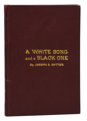 A White Song and a Black One. Joseph S. Cotter
