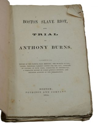 The Boston Slave Riot, and Trial of Anthony Burns