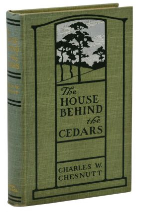 The House Behind the Cedars. Charles W. Chestnutt