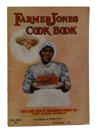 Farmer Jones Cook Book. Fort Scott Sorghum Syrup Company