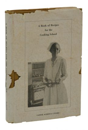 Book of Recipes for the Cooking School. Carrie Alberta Lyford