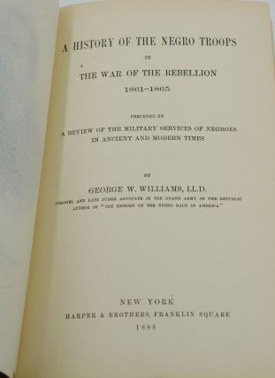 A History of the Negro Troops in the War of the Rebellion 1861-1865