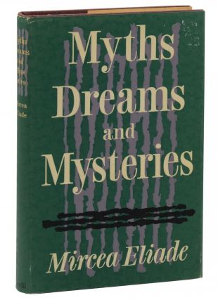 Myths, Dreams, and Mysteries. Mircea Eliade