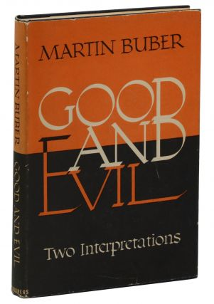 Good and Evil: Two Interpretations. Martin Buber, Ronald Gregor Smith