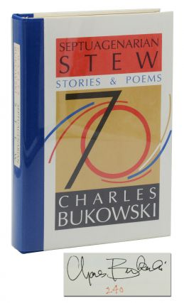 Septuagenarian Stew: Stories & Poems. Charles Bukowski