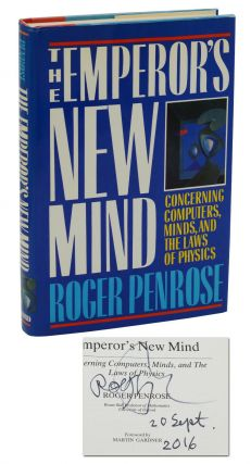 The Emperor's New Mind: Concerning Computers, Minds, and the Laws of Physics. Roger Penrose,...