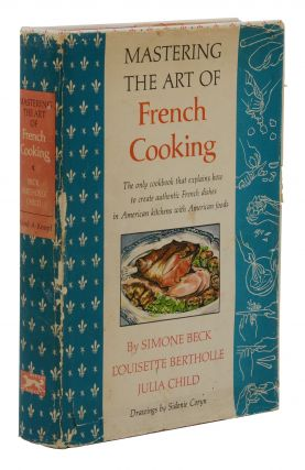Mastering the Art of French Cooking. Simone Beck, Louisette Bertholle, Julia Child
