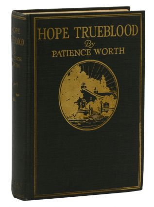 Hope Trueblood. Patience Worth, Casper Yost, Pearl L. Curran