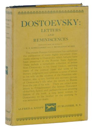 Dostoevsky: Letters and Reminiscences. Fyodor Dostoyevsky, S. S. Koteliansky, J. Middleton Murry,...