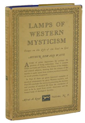 Lamps of Western Mysticism: Essays on the Life of the Soul in God. Arthur Edward Waite