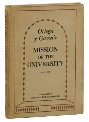 Mission of the University. Jose Ortega y. Gasset, Howard Lee Nostrand, Translation