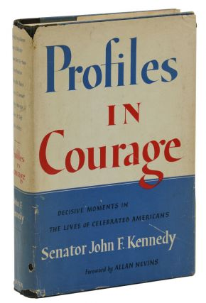 Profiles in Courage: Decisive Moments in the Lives of Celebrated Americans. John F. Kennedy
