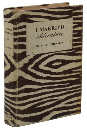 I Married Adventure. Osa Johnson