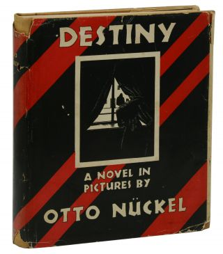 Destiny: A Novel in Pictures. Otto Nuckel