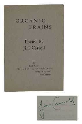 Organic Trains. Jim Carroll