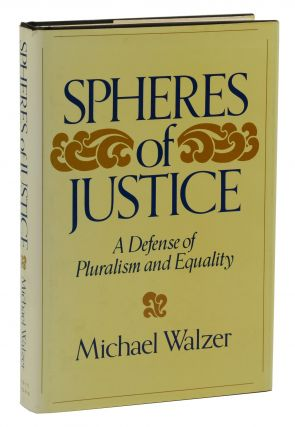Spheres of Justice: A Defense of Pluralism and Equality. Michael Walzer