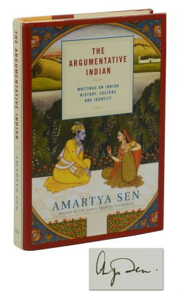 The Argumentative Indian: Writings on Indian History, Culture and Identity. Amartya Sen