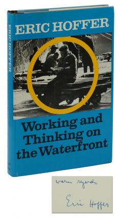 Working and Thinking on the Waterfront: A Journal: June 1958 - May 1959. Eric Hoffer