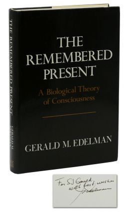 The Remembered Present: A Biological Theory of Consciousness. Gerald Edelman, Stephen Jay Gould