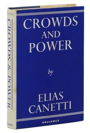 Crowds & Power. Elias Canetti, Carol Stewart