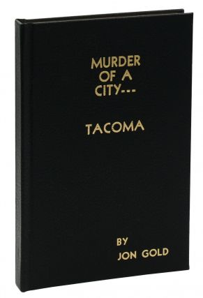Murder of a City... Tacoma. Fred Crisman, Jon Gold, Pseudonym