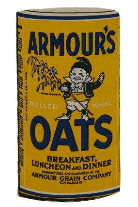 Armour's Oats: Breakfast, Luncheon and Dinner, Manufactured and Guaranteed by the Armour Grain...