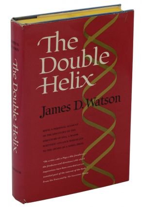The Double Helix: A Personal Account of the Discovery of the Structure of DNA. James D. Watson