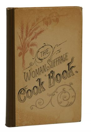 The Woman Suffrage Cook Book. Hattie A. Burr