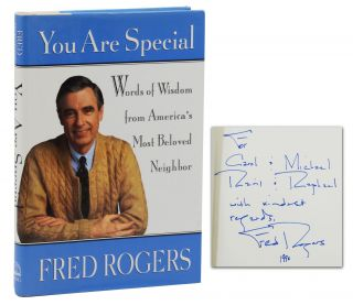 You Are Special: Words of Wisdom from America's Most Beloved Neighbor. Fred Roger, Mister Rogers