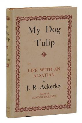 My Dog Tulip. J. R. Ackerley