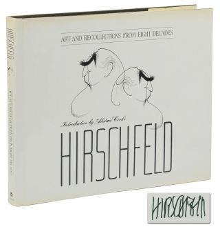 Hirschfeld: Art and Recollections from Eight Decades. Al Hirschfeld, Alistair Cooke, Introduction