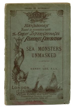 Sea Monsters Unmasked: Handbook Issued in Connection with the Great International Fisheries...