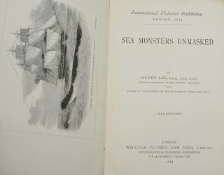 Sea Monsters Unmasked: Handbook Issued in Connection with the Great International Fisheries Exhibition