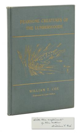 Fearsome Creatures of the Lumberwoods: With a Few Desert and Mountain Beasts. William T. Cox,...