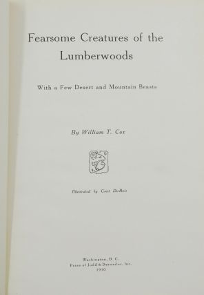 Fearsome Creatures of the Lumberwoods: With a Few Desert and Mountain Beasts
