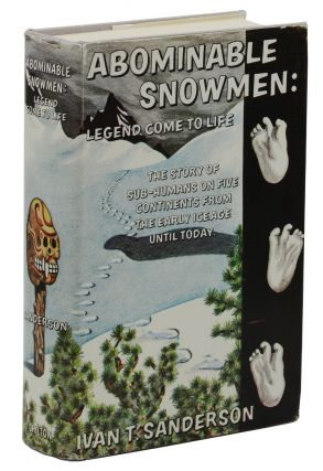 Abominable Snowmen: Legend Come to Life, The Story of Sub-Humans on Five Continents from the...