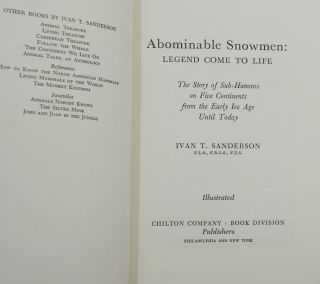 Abominable Snowmen: Legend Come to Life, The Story of Sub-Humans on Five Continents from the Early Ice Age Until Today