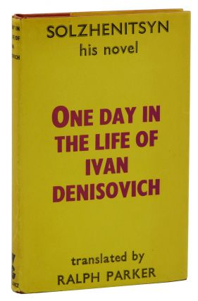One Day in the Life of Ivan Denisovich. Alexander Solzhenitsyn, Ralph Parker