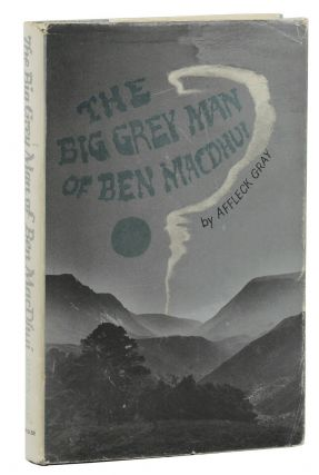 The Big Grey Man of Ben MacDhui. Affleck Gray
