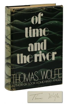 Of Time and the River: A Legend of Man's Hunger in His Youth. Thomas Wolfe