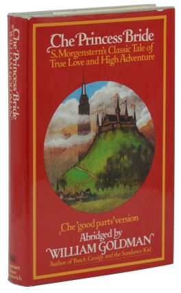 The Princess Bride: S. Morgenstern's Classic Tale of True Love and High Adventure. William Goldman
