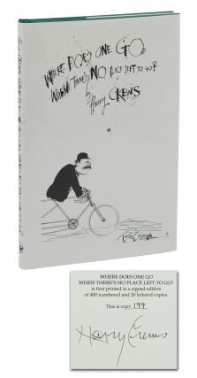 Where Does One Go When There's No Place Left to Go? Harry Crews, Ralph Steadman, Dust Jacket Art