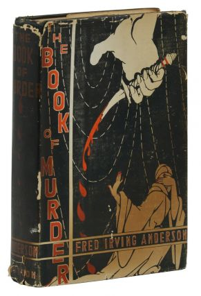The Book of Murder. Fred Irving Anderson