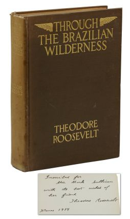 Through the Brazilian Wilderness. Theodore Roosevelt