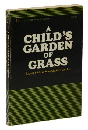 A Child's Garden of Grass: (The Official Handbook for Marijuana Users). Jack S. Margolis, Richard...