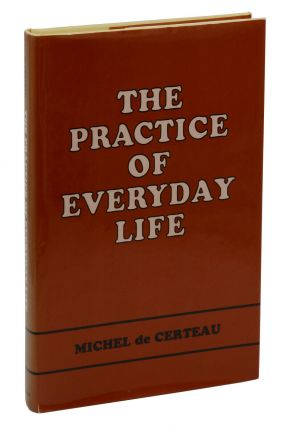 The Practice of Everyday Life. Michel de Certeau, Steven F. Rendall