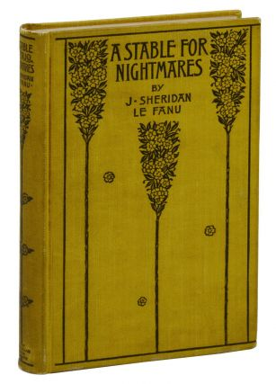 A Stable for Nightmares: or Weird Tales. J. Sheridan Le Fanu, Charles Young, Fitz-James O'Brien,...