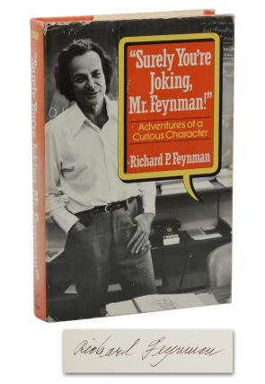 Surely You're Joking, Mr. Feynman!: Adventures of a Curious Character. Richard P. Feynman
